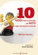 Cover of 10 modi per diventare un mito (e fare un sacco di soldi)