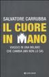 Cover of Il cuore in mano. Viaggio in una Milano che cambia (ma non lo sa)
