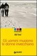 Cover of Gli uomini muoiono le donne invecchiano