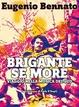 Cover of Brigante se more. Alla scoperta della musica del Sud