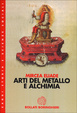 Cover of Arti del metallo e alchimia