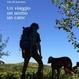 Cover of Un viaggio, un uomo, un cane