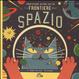 Cover of Professor Astro Gatto e le frontiere dello spazio