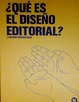 Cover of QUE ES EL DISEÑO EDITORIAL