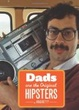 Cover of Dads Are the Original Hipsters