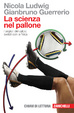 Cover of La scienza nel pallone