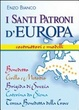 Cover of I santi patroni d'Europa