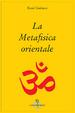 Cover of La metafisica orientale
