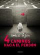 Cover of Cuatro caminos hacia el perdón