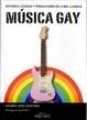 Cover of Historia, excesos y tribulaciones de la mal llamada música gay