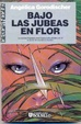 Cover of Bajo las jubeas en flor