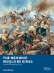 Cover of The Men Who Would Be Kings