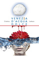 Cover of Venezia d'acqua dolce