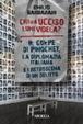 Cover of Chi ha ucciso Lumi Videla? Il golpe Pinochet, la diplomazia italiana e i retroscena di un delitto