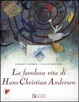 Cover of La favolosa vita di Hans Christian Andersen