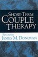 Cover of Short-Term Couple Therapy