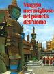 Cover of Viaggio meraviglioso nel pianeta dell'uomo