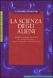 Cover of La scienza degli alieni