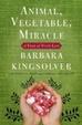 Cover of Animal, Vegetable, Miracle