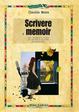 Cover of Scrivere il memoir. Utilizzare i ricordi per scrivere di sé stessi