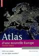 Cover of Atlas d'une nouvelle Europe