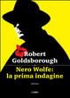 Cover of Nero Wolfe: la prima indagine