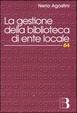 Cover of La gestione della biblioteca di ente locale