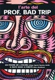 Cover of L'arte del Prof. Bad Trip