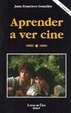 Cover of Aprender a ver cine