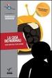Cover of La casa dei normali