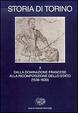 Cover of Storia di Torino / Dalla dominazione francese alla ricomposizione dello Stato (1536-1630)