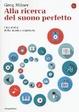 Cover of Alla ricerca del suono perfetto