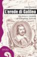 Cover of L' erede di Galileo. Vita breve e mirabile di Evangelista Torricelli