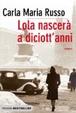 Cover of Lola nascerà a diciott'anni