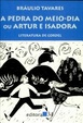 Cover of A pedra do meio-dia, ou, Artur e Isadora