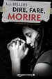 Cover of Dire, fare, morire
