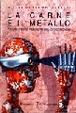 Cover of La carne e il metallo