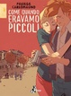 Cover of Come quando eravamo piccoli