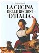 Cover of La cucina delle regioni d'Italia