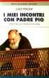 Cover of I miei incontri con padre Pio