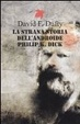 Cover of La strana storia dell'androide Philip K. Dick