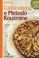 Cover of Cucina vegana e metodo Kousmine