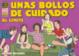 Cover of Unas bollos de cuidado: Al límite