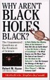 Cover of Why Aren't Black Holes Black?