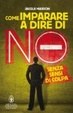 Cover of Come imparare a dire di no senza sensi di colpa