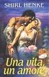 Cover of Una vita, un amore