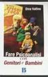 Cover of Fare psicoanalisi con genitori e bambini