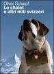 Cover of Lo chalet e altri miti svizzeri