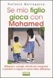 Cover of Se mio figlio gioca con Mohamed