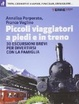 Cover of Piccoli viaggiatori a piedi e in treno